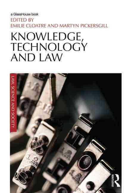 Knowledge, Technology and Law By Cloatre, Emilie (EDT)/ Pickersgill, Martyn (EDT)