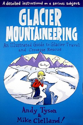 Glacier Mountaineering By Tyson, Andy/ Clelland, Mike