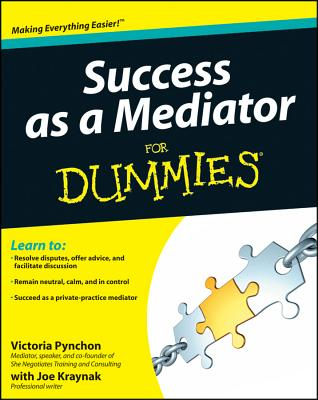Success as a Mediator for Dummies By Pynchon, Victoria/ Kraynak, Joe