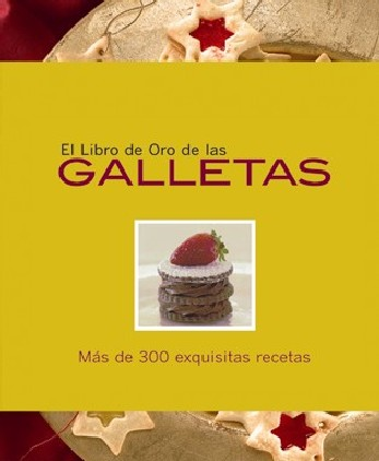 El libro de oro de las galletas/ The Golden Book of Cookies By McRae, Anne (EDT)/ Nardi, Marco (EDT)